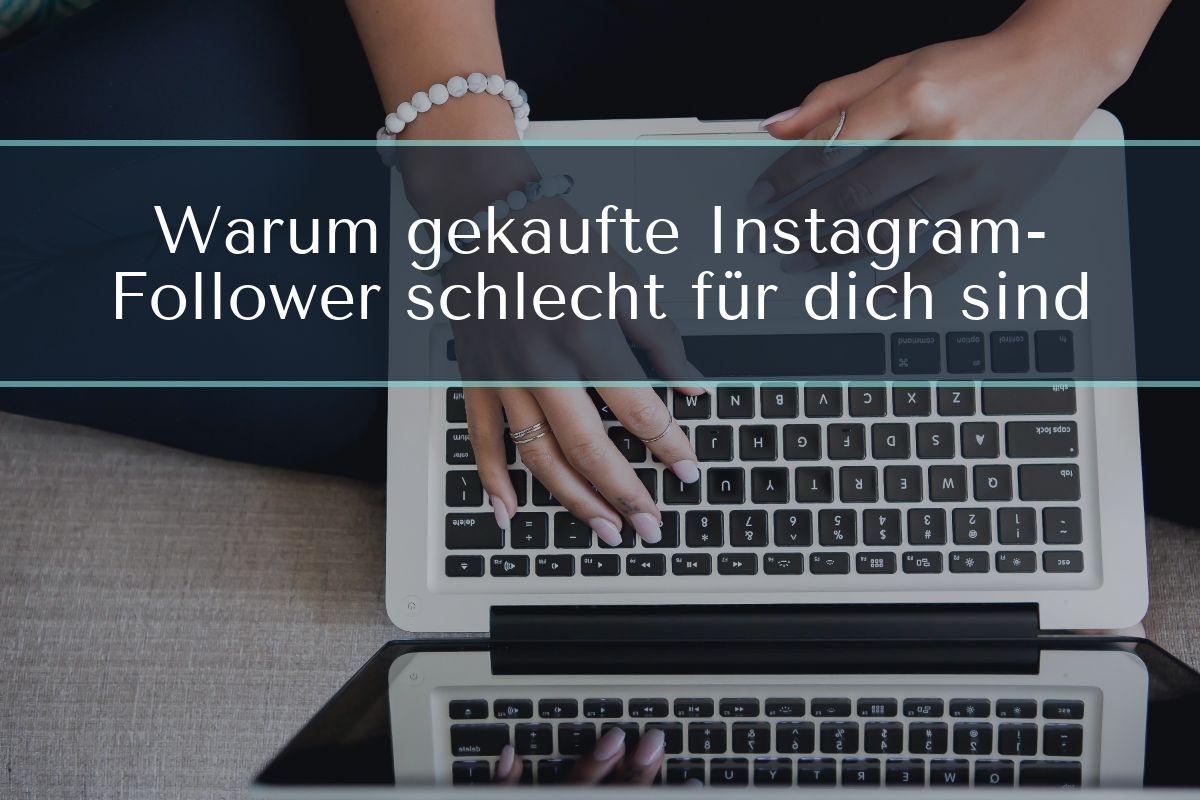 Warum gekaufte Instagram-Follower schlecht für dich sind