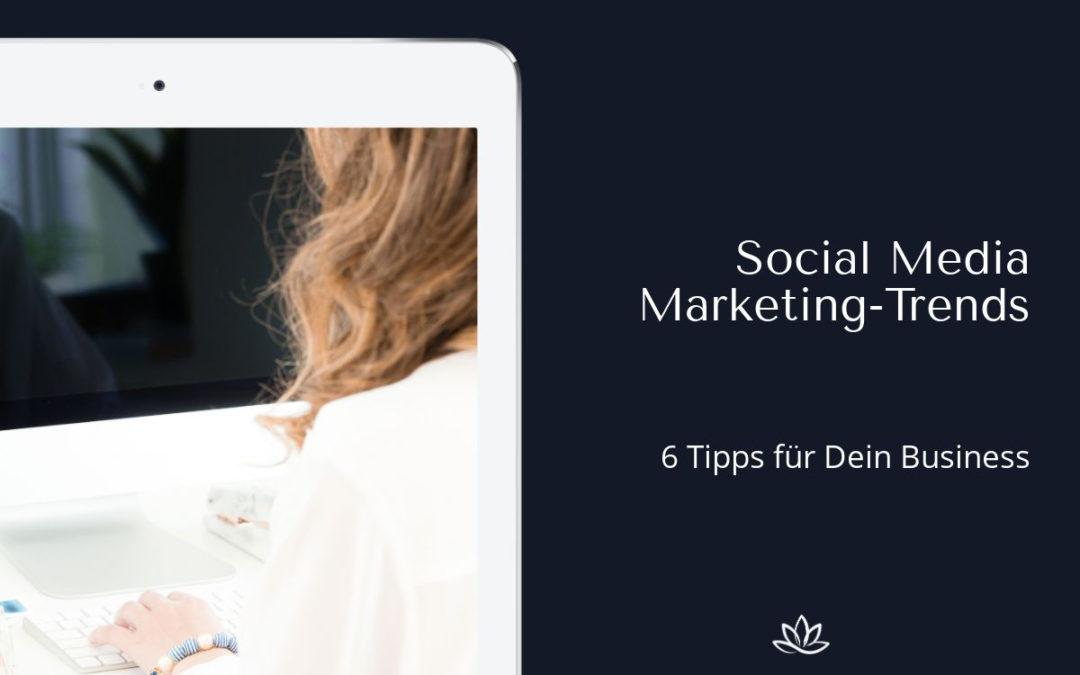 Social Media Trends - 6 Tipps für dein Business